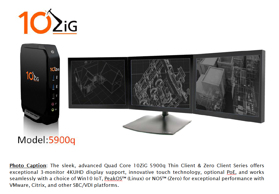 New_10ZiG_Quad_Core_4K_Triple-Monitor_5900q_Thin_Client_and_Zero_Client_Series_at_VMworld_2017.PNG